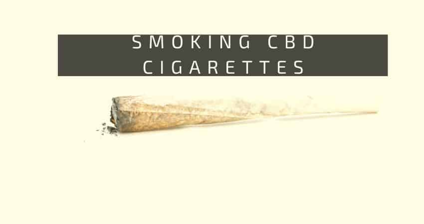 The Ultimate Guide to smoking CBD Cigarettes